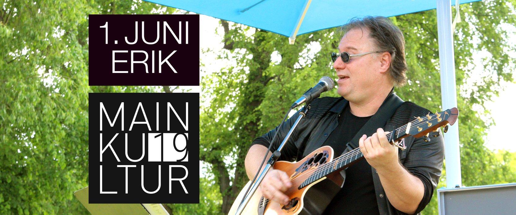 Erik live bei Mainkultur Maintal am 1. Juni 2019